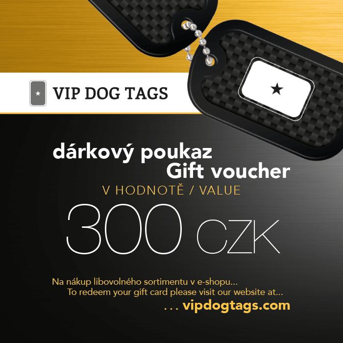 Dárkový poukaz v hodnotě 300 Kč na Vojenské identifikační psí známky (DOG TAGS)
