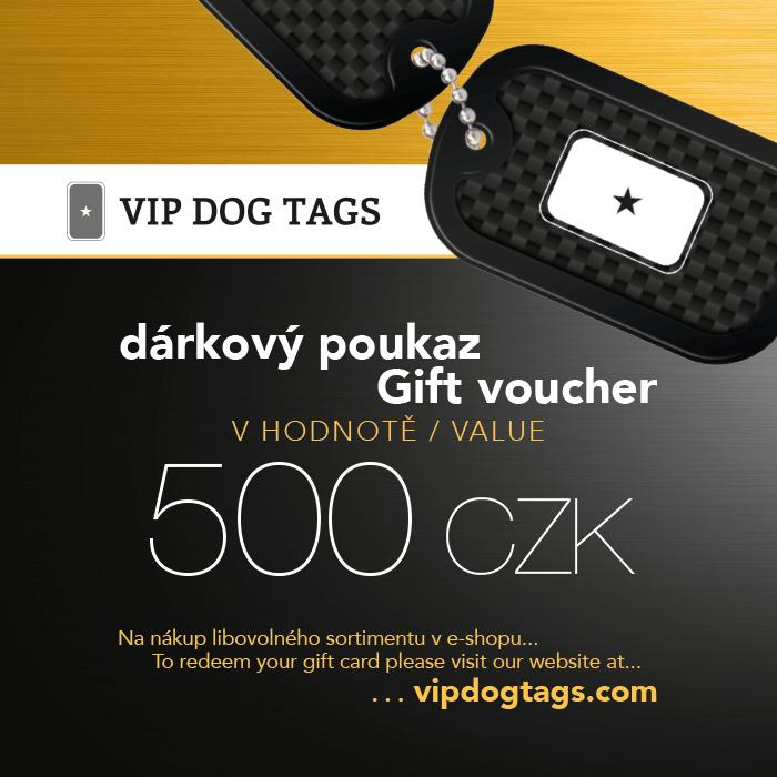 Dárkový poukaz v hodnotě 500 Kč na Vojenské identifikační psí známky (DOG TAGS)